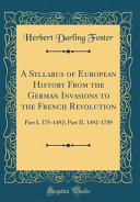 A Syllabus of European History From the German Invasions to the French Revolution PDF