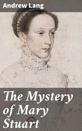 The Mystery of Mary Stuart