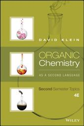 Organic Chemistry As a Second Language: Second Semester Topics, 4th Edition: Edition 4