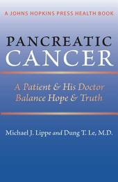 Pancreatic Cancer: A Patient and His Doctor Balance Hope and Truth