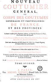 Nouveau coutumier général: ou corps des coutumes générales et particulières de France, et des provinces connues sous le nom des Gaules, Volume2