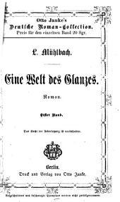Eine Welt des Glanzes: Roman aus der Gegenwart. 1