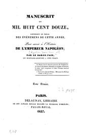 Manuscrit de mil huit cent douze, contenant le précis des événemens de cette année, pour servir à l'histoire de L'Empereur Napoléon: Volume1