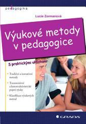 Výukové metody v pedagogice: S praktickými ukázkami