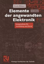Elemente der angewandten Elektronik: Kompendium für Ausbildung und Beruf, Ausgabe 11