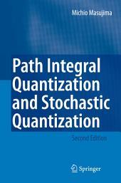 Path Integral Quantization and Stochastic Quantization: Edition 2