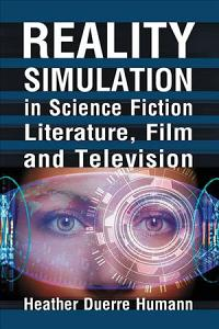 Reality Simulation in Science Fiction Literature  Film and Television PDF