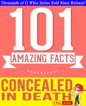 Concealed in Death - 101 Amazing Facts You Didn't Know: Fun Facts and Trivia Tidbits Quiz Game Books