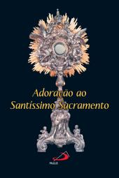 Adoração ao Santíssimo Sacramento