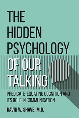 The Hidden Psychology of Our Talking