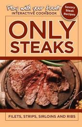 ONLY STEAKS: FILETS, STRIPS, SIRLOINS AND RIBS