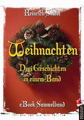 Weihnachten - Drei Geschichten in einem Band: eBook Sammelband