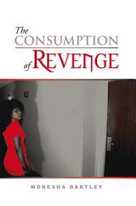 The Consumption of Revenge Book