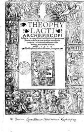Theophylacti archiepiscopi Bulgariae, in omnes Divi Pauli epistolas Enarrationes [cum textu], Aureae profecto, ac nunc primum tanto studio recognite [per Nic. Beraldum], vt videantur ad harum collationem, non anthehac in lucem exijsse. 1529 Christophoro Porsena Romano, interprete. [Praef. Philopharis]