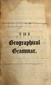 Geography Anatomiz'd: Or, The Geographical Grammar: Being a Short and Exact Analysis of the Whole Body of Modern Geography, After a New and Curious Method ...