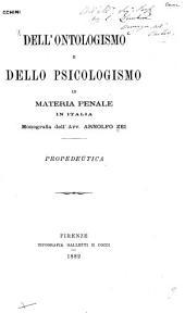 Dell'ontologismo e dello psicologismo in materia penale in Italia, monografia: propedeutica