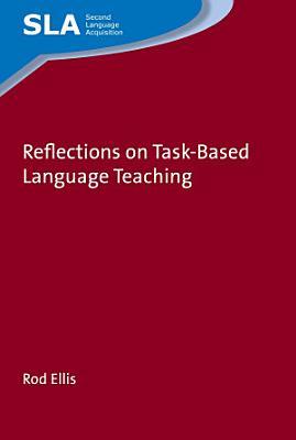 Reflections on Task Based Language Teaching PDF