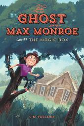 The Ghost and Max Monroe, Case #1, The Magic Box