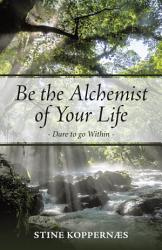 Be The Alchemist Of Your Life Book PDF