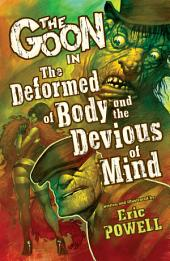 The Goon: Volume 11: The Deformed of Body and the Devious of Mind: Volume 11, Issues 34-37