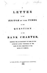 A Letter To The Editor Of The Times On The Question Of The Bank Charter Shewing The Inconsistency Of Some Of The Accounts Lately Furnished By The Bank To The Committee Of The House Of Commons Signed W R  Book PDF