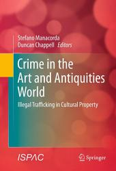 Crime in the Art and Antiquities World: Illegal Trafficking in Cultural Property
