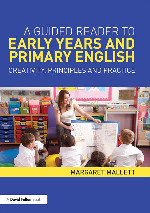 A Guided Reader to Early Years and Primary English PDF