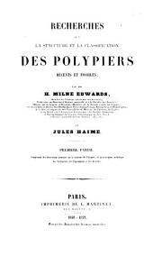 Recherches Sur la Structure, Et la Classifcation Des Polypiers: Recents Et Fossiles, Parts 1-4