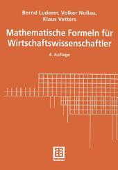 Mathematische Formeln für Wirtschaftswissenschaftler: Ausgabe 4