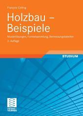 Holzbau - Beispiele: Musterlösungen, Formelsammlung, Bemessungstabellen, Ausgabe 2