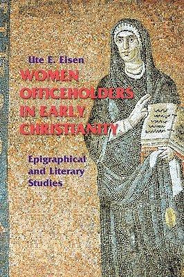 Women Officeholders in Early Christianity