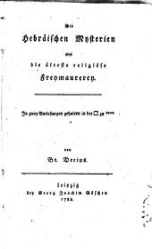 Die hebräischen Mysterien oder die Älteste religiöse Freymauerey