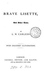 Brave Lisette And Other Tales Book PDF