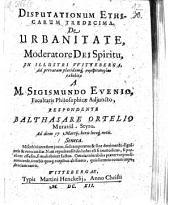 Disputationum Ethicarum Tredecima. De Urbanitate