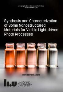 Synthesis and Characterization of Some Nanostructured Materials for Visible Light driven Photo Processes