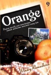 Orange: bagian tersulit saat mencintaimu adalah melihatmu mencintai orang lain