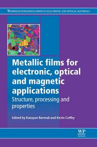 Metallic Films for Electronic  Optical and Magnetic Applications