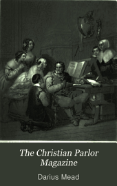The Christian Parlor Magazine: Volume 8