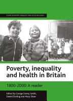 Poverty  Inequality and Health in Britain  1800 2000 PDF