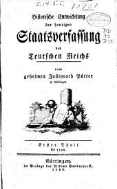 Historische Entwickelung der heutigen Staatsverfassung des deutschen Reichs: Band 1