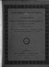 Panthéon Egyptien: collection de personnages mythologiques de l'ancienne Egypte, d'après les monuments avec un texte explicatif