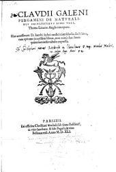 De naturalibus facultatibus libri III, Thoma Linacro Anglo interprete Huc accesserunt Jacobi Sylvii cum scholia doctissima tum epitome in eosdem libros. - Parisiis, Christianus Wechelus 1541
