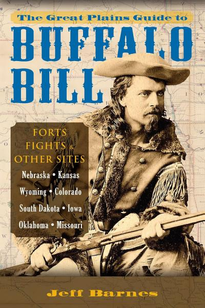 The Great Plains Guide to Buffalo Bill