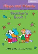 Hippo and Friends 1 Teacher s Book