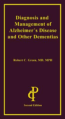Diagnosis and Management of Alzheimer's Disease and Other Dementias