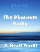 The Phantom Radio
