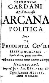 Hieronymi Cardani Arcana politica