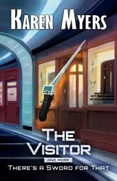 The Visitor, And More: A Science Fiction Story Bundle from the collection There's a Sword for That