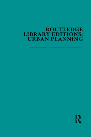 Routledge Library Editions  Urban Planning PDF