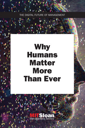 Why Humans Matter More Than Ever